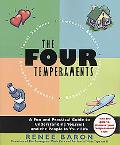 Four Temperaments A Fun and Practical Guide to Understanding Yourself and the People in Your...