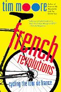 French Revolutions Cycling the Tour De France