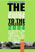 Insider's Guide to the Colleges 2004