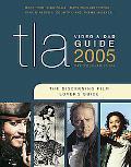 Tla Video & Dvd Guide 2005 the Discerning Film Lover's Guide