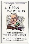 Man of My Words Reflections on the English Language