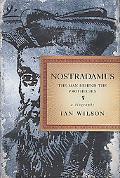 Nostradamus The Man Behind the Prophecies