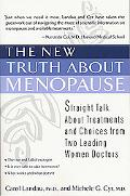 New Truth About Menopause Straight Talk About Treatments and Choices from Two Leading Women ...