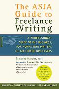 Asja Guide to Freelance Writing A Professional Guide to the Business, for Nonfiction Writers...
