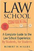 Law School Confidential A Complete Guide to the Law School Experience, by Students, for Stud...