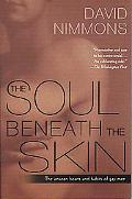 Soul Beneath the Skin The Unseen Hearts and Habits of Gay Men