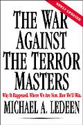 War Against the Terror Masters Why It Happened, Where We Are Now, How We'll Win