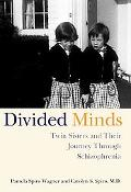 Divided Minds Twin Sisters And Their Journey Through Schizophrenia