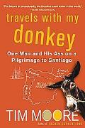 Travels With My Donkey One Man And His Ass on a Pilgrimage to Santiago