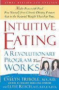 Intuitive Eating A Revolutionary Program That Works