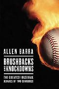 Brushbacks and Knockdowns The Greatest Baseball Debates of Two Centuries