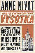 View from the Vysotka A Portrait of Russia Today Through One of Moscow's Most Famous Addresses