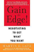 Gain the Edge Negotiating to Get What You Want