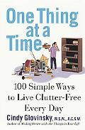 One Thing at a Time 100 Simple Ways to Live Clutter-Free Every Day
