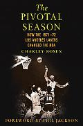 Pivotal Season How The 1971-72 Los Angeles Lakers Changed The Nba