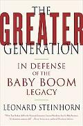 Greater Generation In Defense of the Baby Boom Legacy
