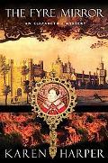 Fyre Mirror An Elizabeth I Mystery