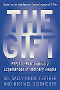 The Gift: ESP, the Extraordinary Experiences of Ordinary People