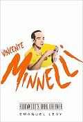 Vincente Minnelli Hollywood's Dark Dreamer