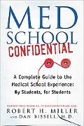 Med School Confidential A Complete Guide to the Medical School Experience