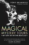Magical Mystery Tours My Life With the Beatles