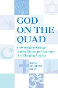 God on the Quad How the Missionary Generation Is Changing America