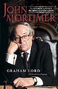 John Mortimer The Secret Lives of Rumpole's Creator