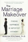 Marriage Makeover Finding Happiness in Imperfect Harmony