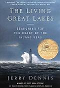 Living Great Lakes Searching for the Heart of the Inland Seas