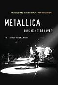Metallica:The Monster Lives The Inside Story Of Some Kind Of Monster