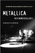 Metallica:This Monster Lives The Inside Story of Some Kind of Monster