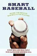 Smart Baseball Inside the Mind of Baseball's Top Players