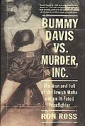 Bummy Davis Vs. Murder, Inc The Rise And Fall Of The Jewish Mafia And An III-Fated Prizefighter