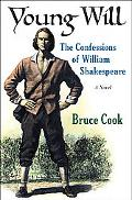 Young Will The Confessions Of William Shakespeare