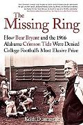 Missing Ring How Bear Bryant And the 1966 Alabama Crimson Tide Were Denied College Football'...