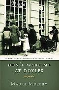 Don't Wake Me at Doyles A Memoir