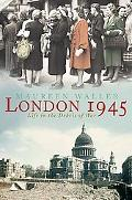 London 1945 Life in the Debris of War