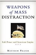 Weapons Of Mass Distraction Soft Power And American Empire