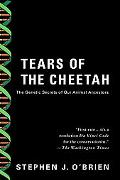 Tears Of The Cheetah And Other Tales From The Genetic Frontier