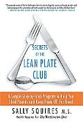 Secrets of the Lean Plate Club A Simple Step-by-step Program to Help You Shed Pounds And Kee...