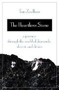 Heartless Stone A Journey Through the World of Diamonds, Deceit And Desire