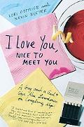 I Love You, Nice To Meet You A Guy And a Girl Give the Lowdown on Coupling Up