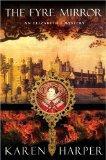 The Fyre Mirror (Elizabeth I Mysteries, Book 7)