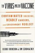 Virus And The Vaccine Contaminated Vaccine, Deadly Cancers, and Government Neglect