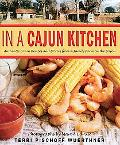 In a Cajun Kitchen Authentic Cajun Recipes And Stories from a Family And Its Farm on the Bayou