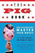 Pig Book How Government Wastes Your Money
