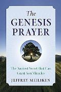 Genesis Prayer The Ancient Secret That Can Grant You Miracles