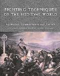 Fighting Techniques of the Medieval World AD 500 - AD 1500  Equipment, Combat Skills, And Ta...