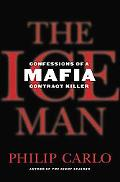 Ice Man Confessions of a Mafia Contract Killer