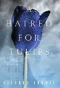 Hatred for Tulips